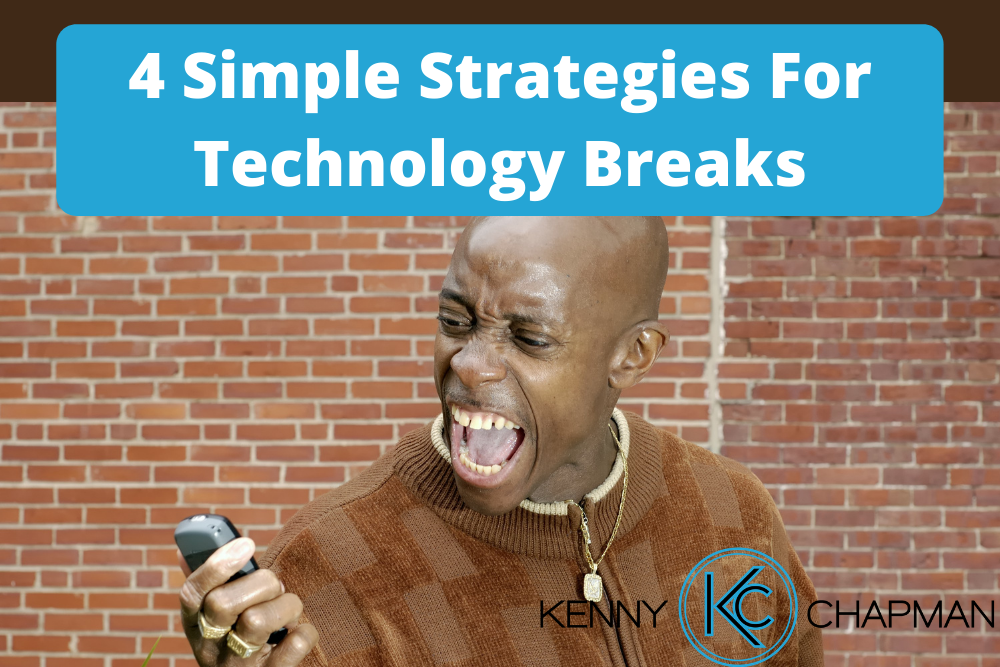 4 Simple Strategies For Technology Breaks