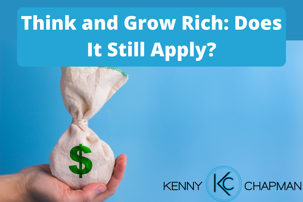 Think And Grow Rich: Does It Still Apply?
