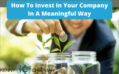 How To Invest In Your Company In A Meaningful Way