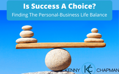 Is Success A Choice? Finding The Personal-Business Life Balance
