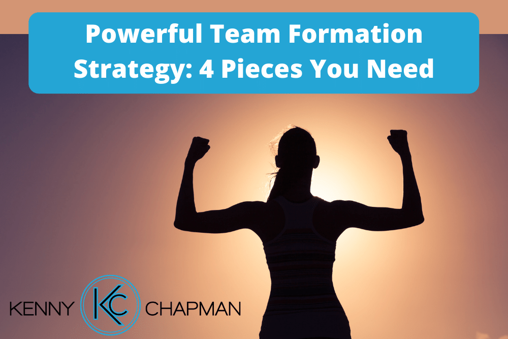 Powerful Team Formation Strategy: 4 Pieces You Need