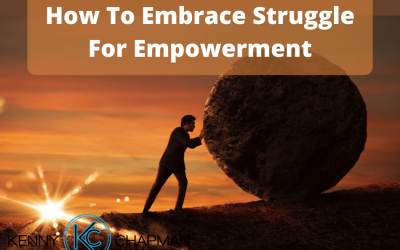 How To Embrace Struggle For Empowerment