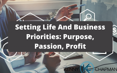Setting Life And Business Priorities: Purpose, Passion, Profit