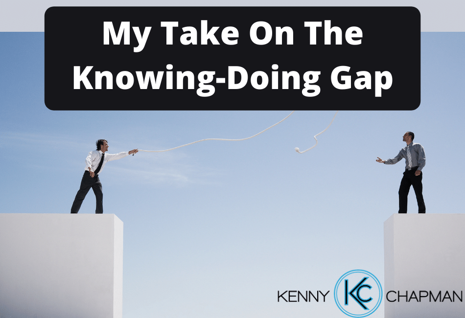 My Take On The Knowing-Doing Gap