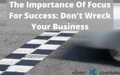 The Importance Of Focus For Success: Don't Wreck Your Business