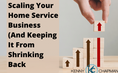 Scaling Your Home Service Business (And Keeping It From Shrinking Back