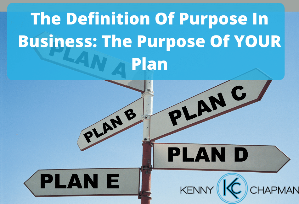 The Definition Of Purpose In Business: The Purpose Of YOUR Plan